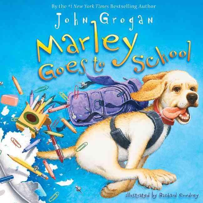Marley Goes to School By Grogan, John/ Cowdrey, Richard (ILT)
