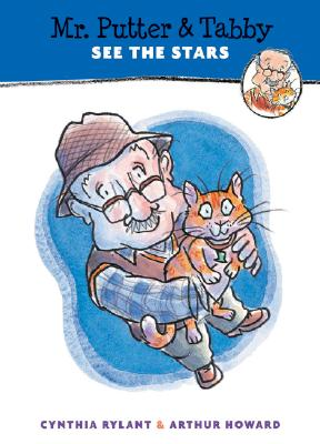 Mr. Putter & Tabby See the Stars By Rylant, Cynthia/ Howard, Arthur (ILT)
