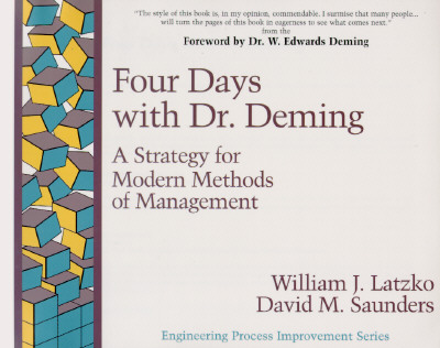 Four Days With Dr. Deming By Latzko, William J./ Saunders, David M./ Deming, W. Edwards
